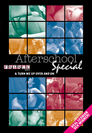 Afterschool Special & Turn Me Up Over and On